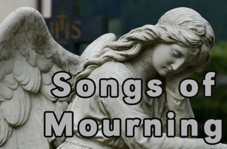 Funeral Songs of Mourning and Grieving
