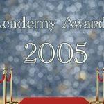 2005 Oscars 77th Academy Awards