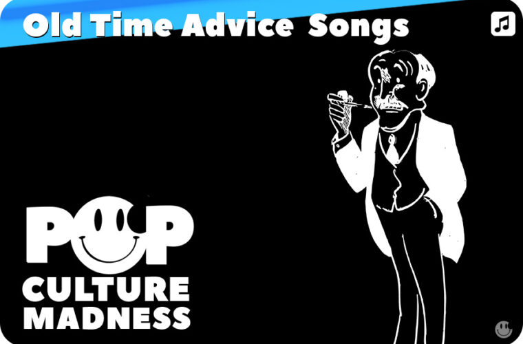 Advice Songs From 1890s - 1950s