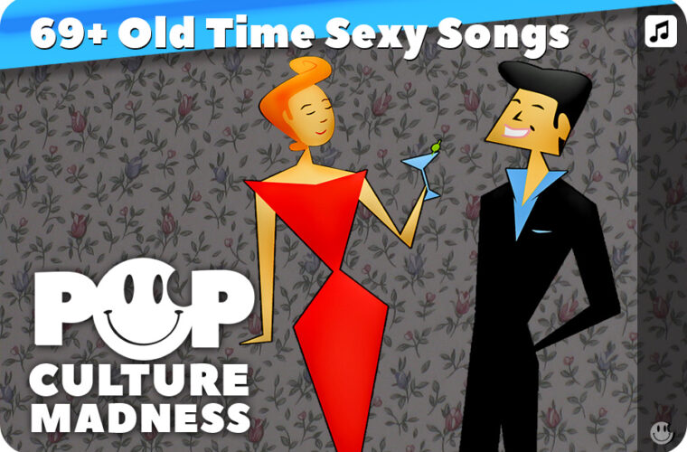 69 Old Time Sexy Songs and Sexy Music