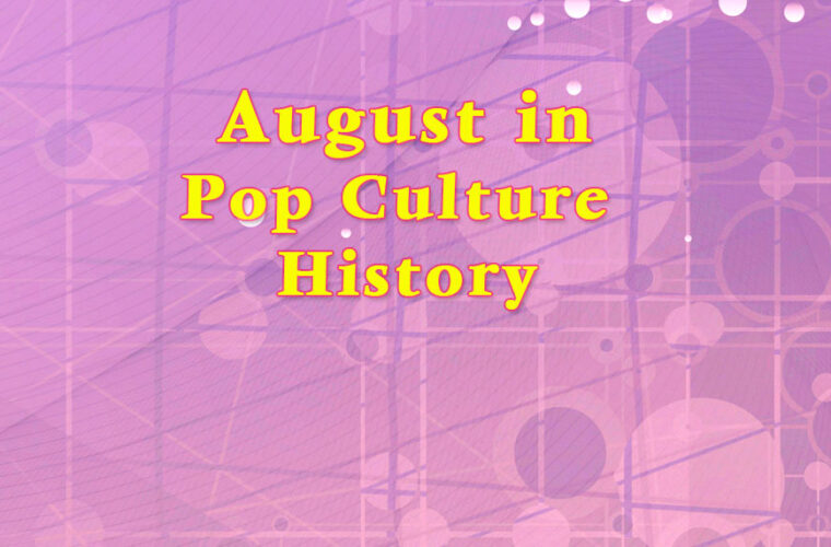 August History in Pop Culture