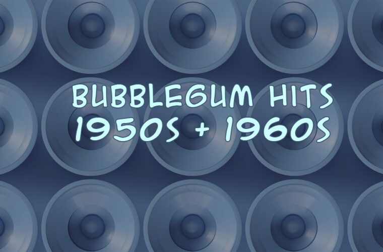 Bubble Gum Hits of the 1950s and 1960s