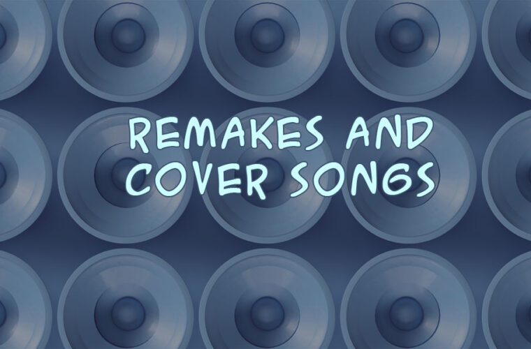 Top 100 Cover songs and Remakes
