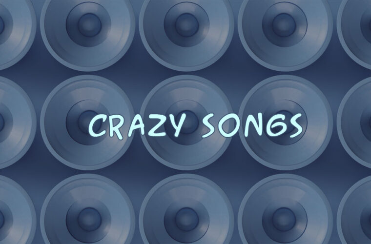 Top 100 Crazy Songs in Popular Music