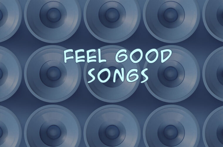 Top 100 Feel Good Songs