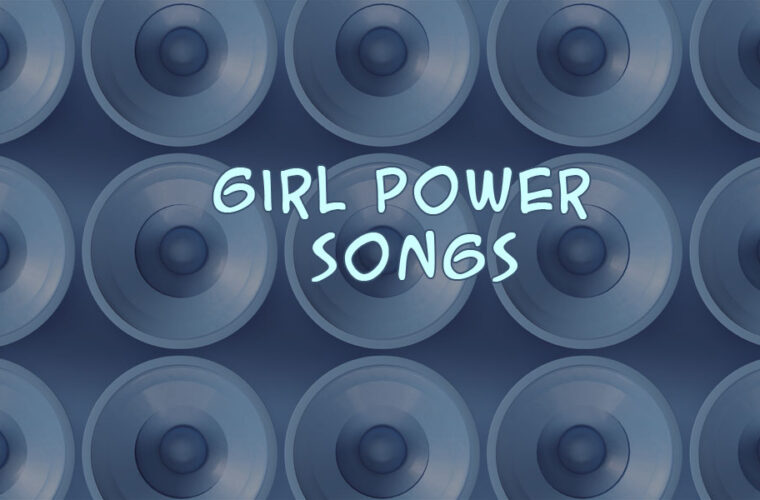 Girls Night Out- Girl Power Songs