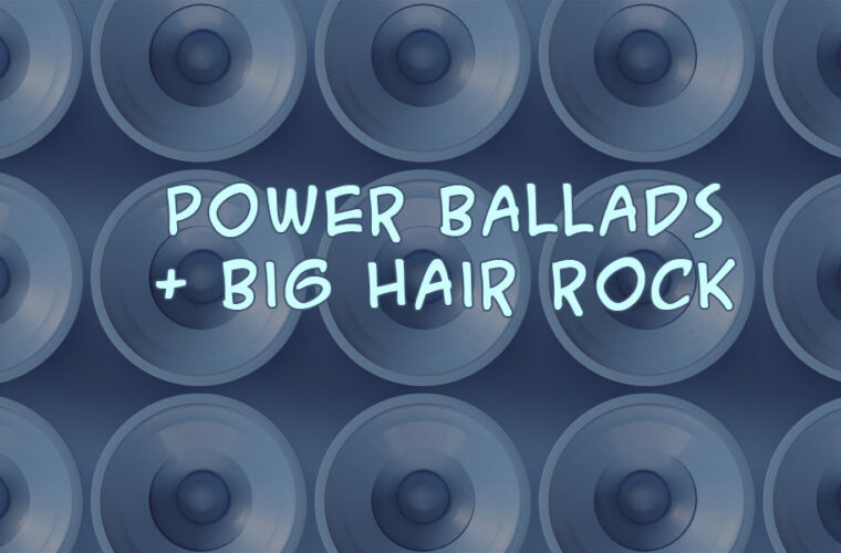 Power Rock & Hair Band Ballads