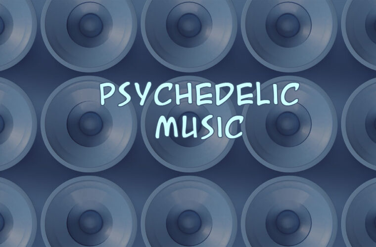 Psychedelic Songs - Trippy Music