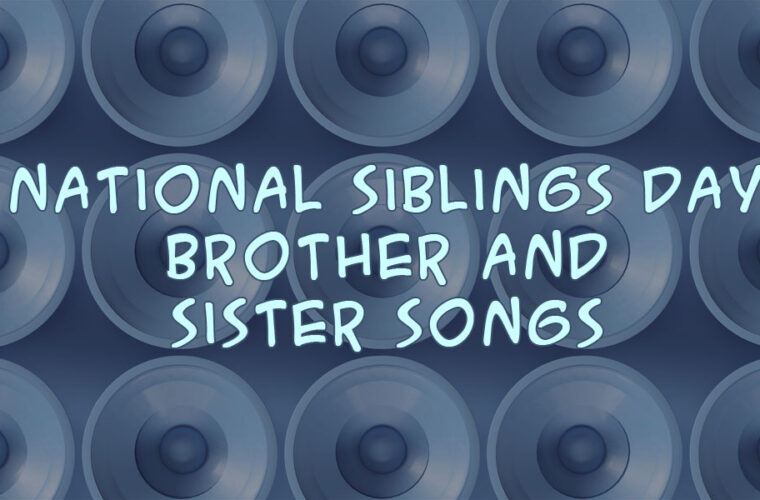 Brother and Sister Songs - Sibling Songs