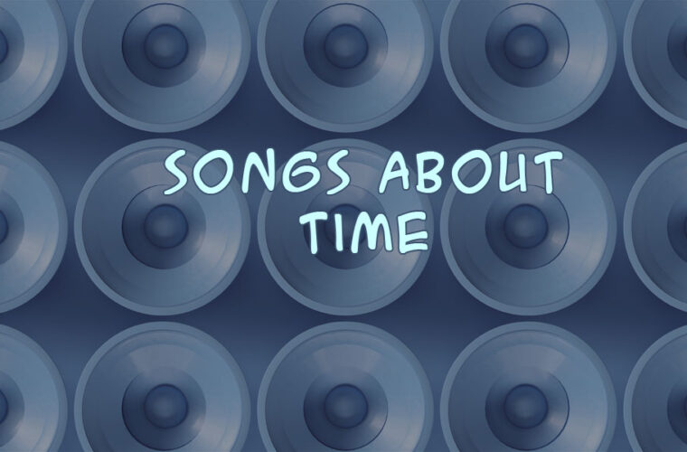 Songs About Time and Clocks