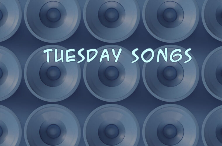 Tuesday Songs