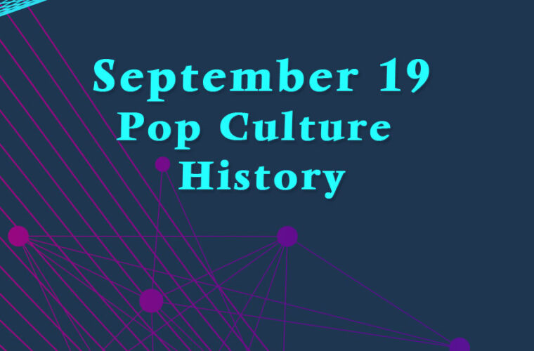 September 19 in Pop Culture History