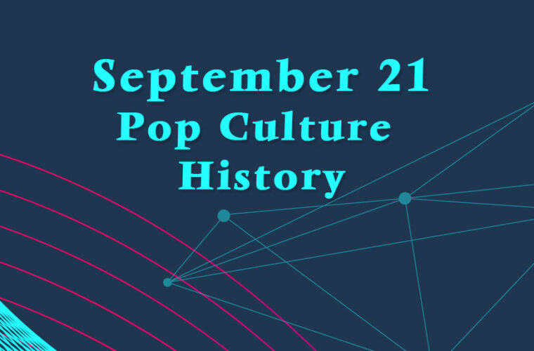 September 21 in Pop Culture History
