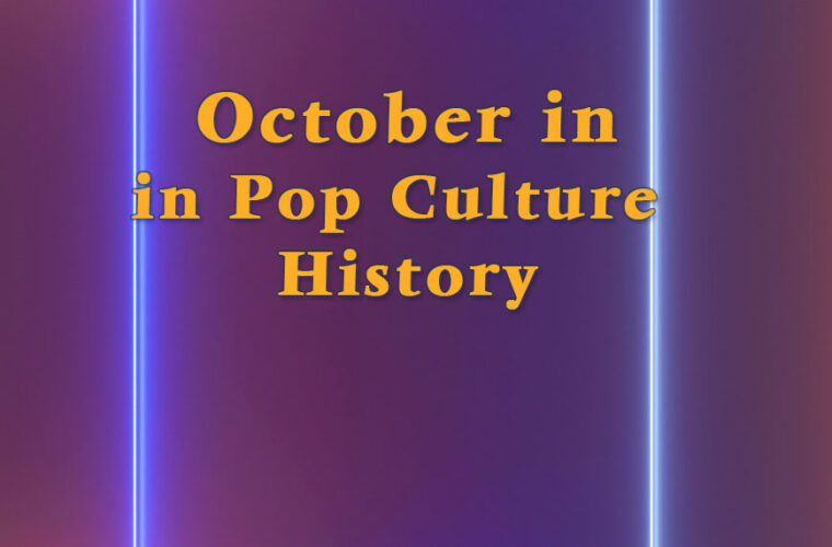 October in Pop Culture History