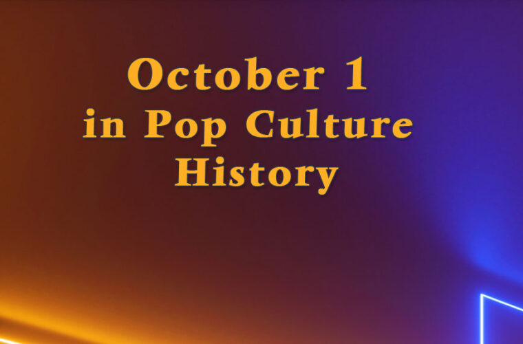 October 1 in Pop Culture History