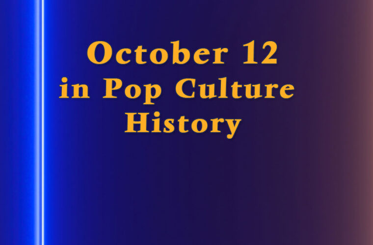 October 12 in Pop Culture History