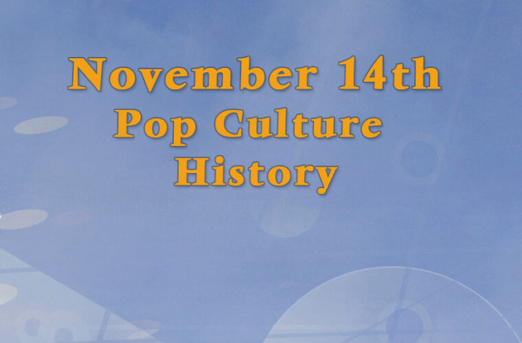 November 14 in Pop Culture History