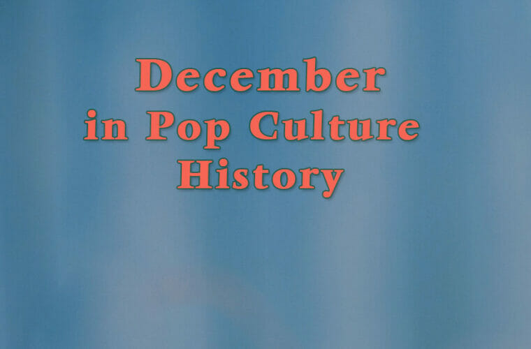 December in Pop Culture History