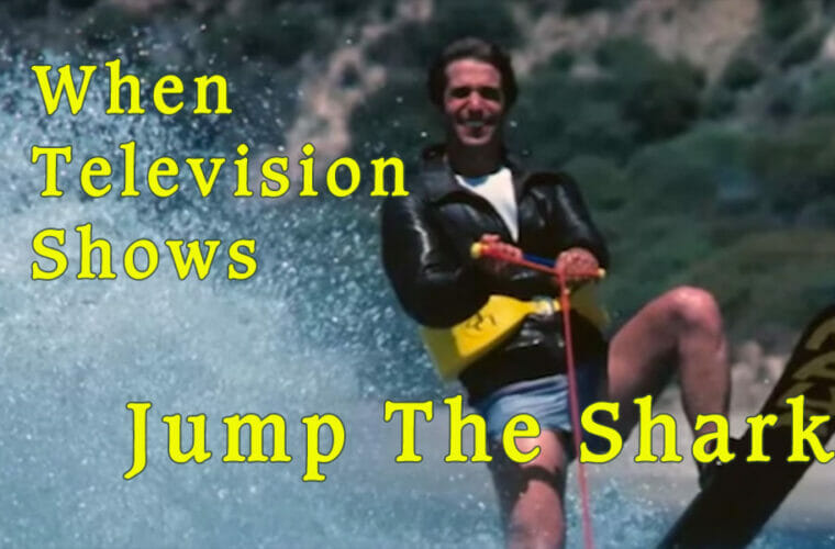 When TV Shows Jump The Shark