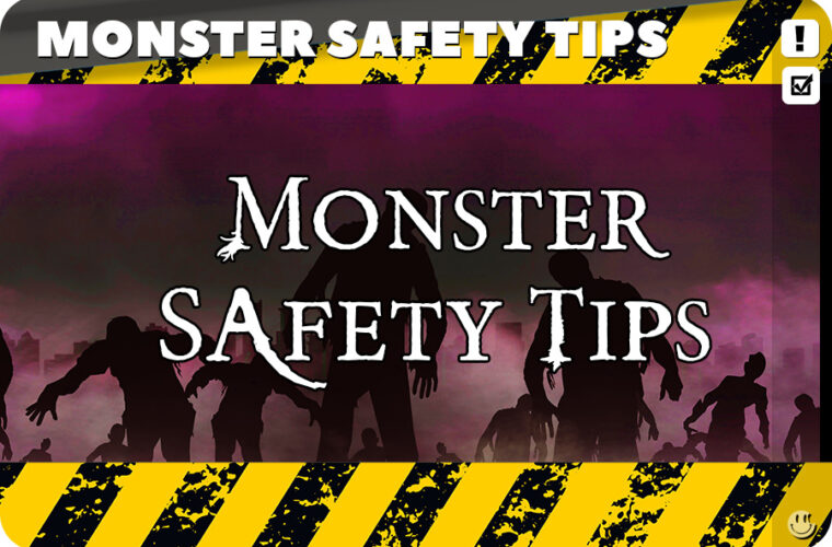 Monster Safety Tips