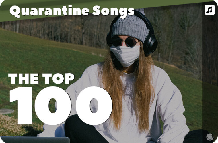 Top 100 Quarantine Song Playlist