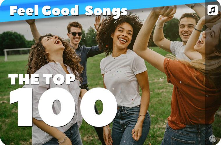 Top 100 Feel Good Songs