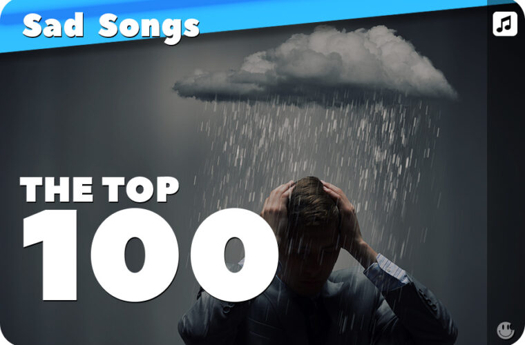 Sad Songs That Make You Cry