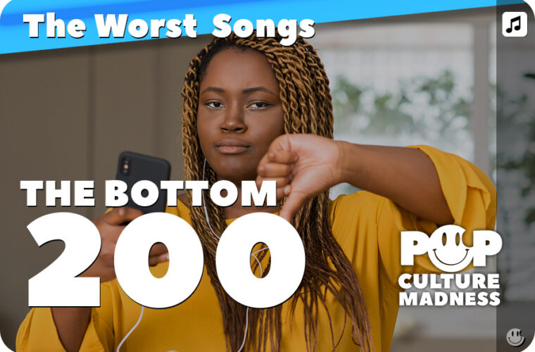 200+ Worst Songs in Popular Music